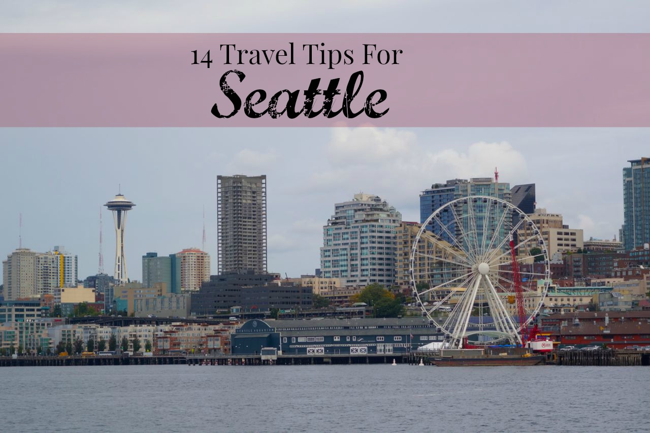 14 Travel Tips For Seattle