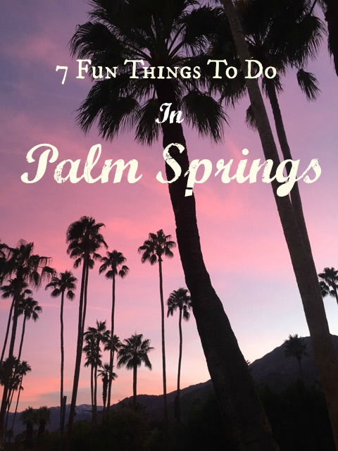 7 Fun Things to do in Palm Springs, especially if you are not a golfer.