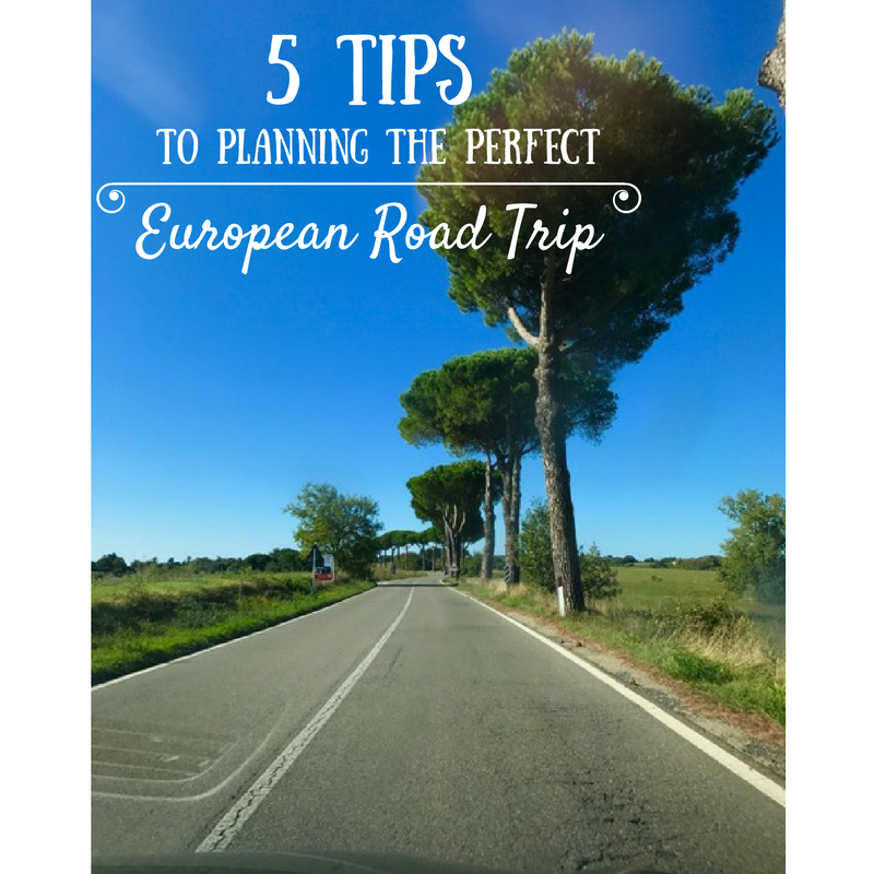 5-tips to planning the perfect european road trip